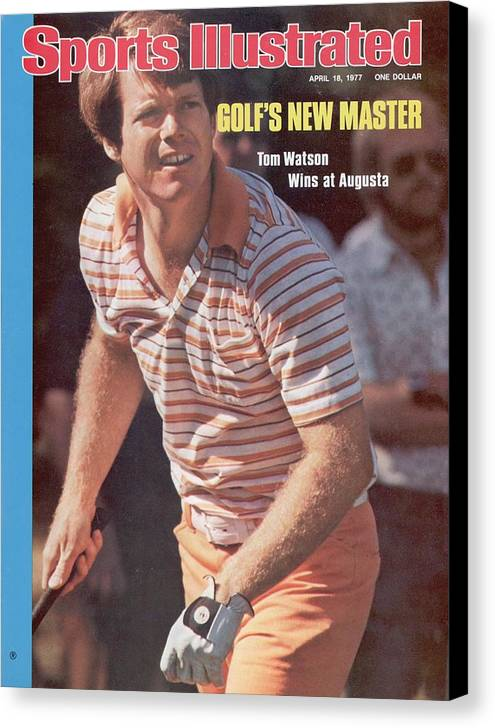 Magazine Cover Canvas Print featuring the photograph Tom Watson, 1977 Masters Sports Illustrated Cover by Sports Illustrated