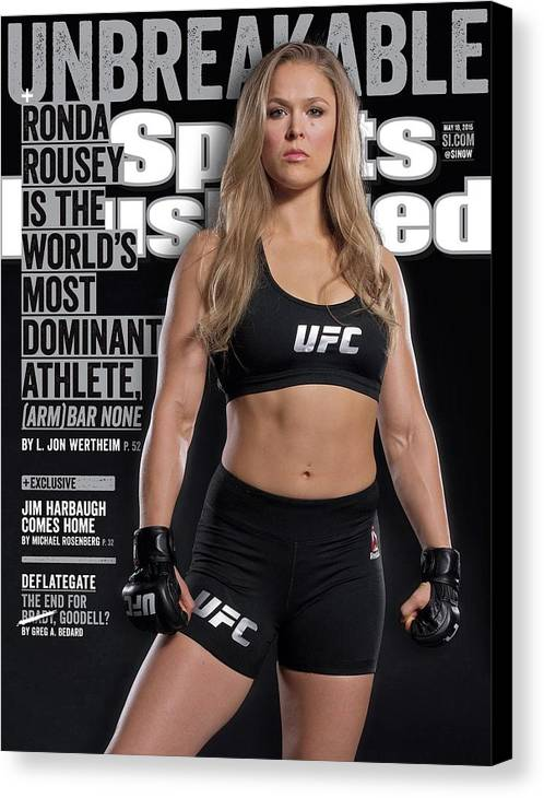 Magazine Cover Canvas Print featuring the photograph Unbreakable Ronda Rousey Is The Worlds Most Dominant Sports Illustrated Cover by Sports Illustrated