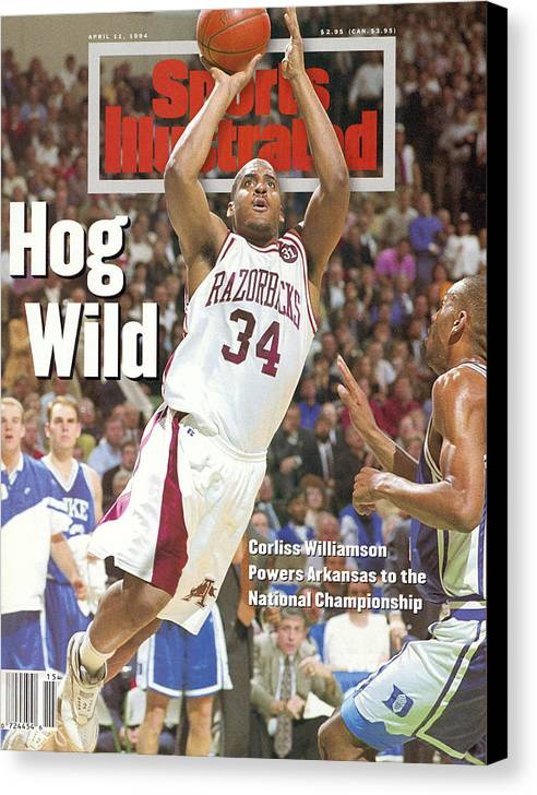 Magazine Cover Canvas Print featuring the photograph University Of Arkansas Corliss Williamson, 1994 Ncaa Sports Illustrated Cover by Sports Illustrated