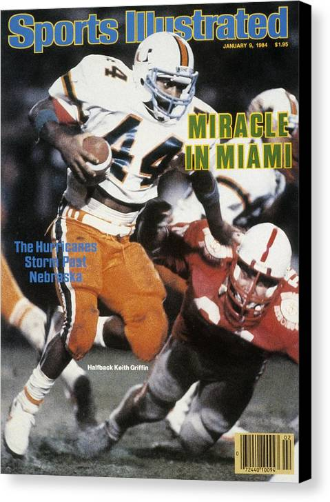 1980-1989 Canvas Print featuring the photograph University Of Miami Keith Griffin, 1984 Orange Bowl Sports Illustrated Cover by Sports Illustrated