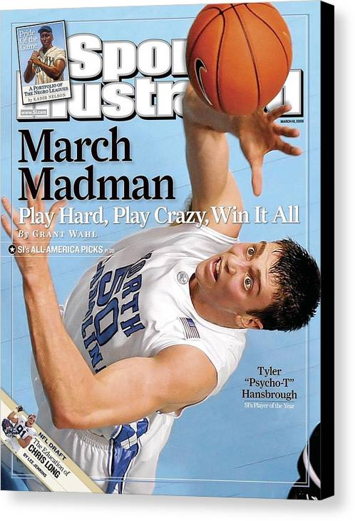 Magazine Cover Canvas Print featuring the photograph University Of North Carolina Tyler Hansbrough Sports Illustrated Cover by Sports Illustrated