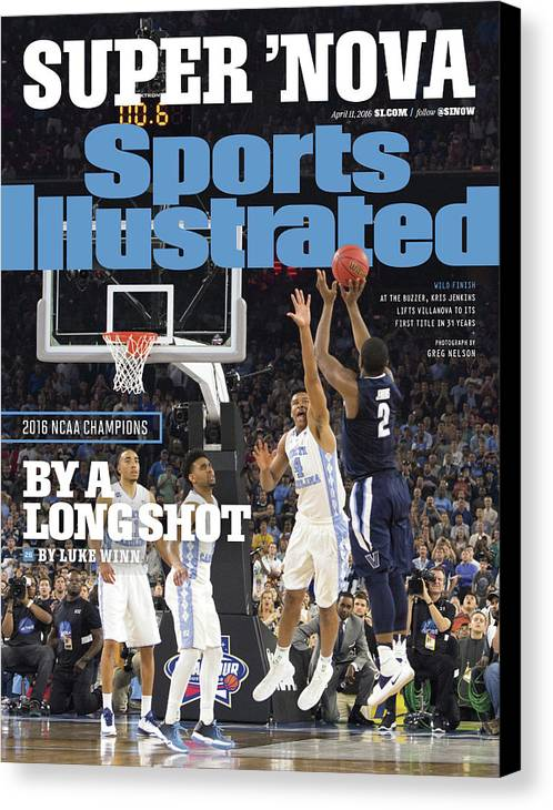 Magazine Cover Canvas Print featuring the photograph Villanova University, 2016 Ncaa National Champions Sports Illustrated Cover by Sports Illustrated