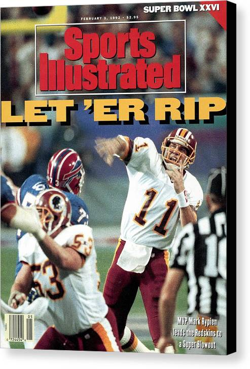 Magazine Cover Canvas Print featuring the photograph Washington Redskins Qb Mark Rypien, Super Bowl Xxvi Sports Illustrated Cover by Sports Illustrated
