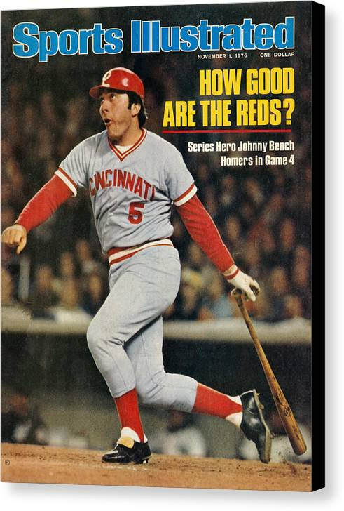 Magazine Cover Canvas Print featuring the photograph Cincinnati Reds Johnny Bench, 1976 World Series Sports Illustrated Cover by Sports Illustrated