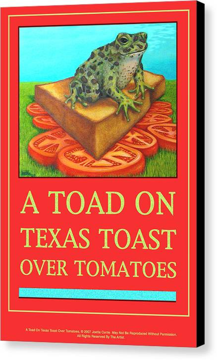 Funny Canvas Print featuring the painting A Toad On Texas Toast Over Tomatoes Poster by Joetta Currie