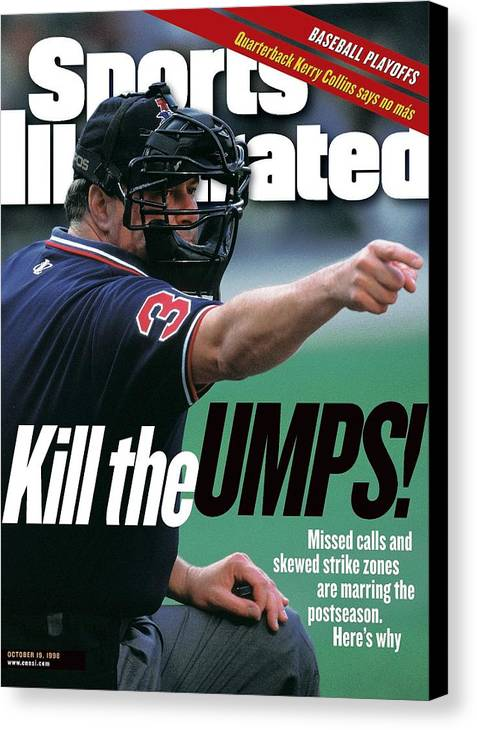 Magazine Cover Canvas Print featuring the photograph Kill The Umps Missed Calls And Skewed Strike Zones Are Sports Illustrated Cover by Sports Illustrated