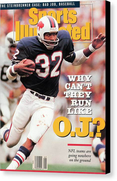 Magazine Cover Canvas Print featuring the photograph Why Cant They Run Like O.j. Sports Illustrated Cover by Sports Illustrated