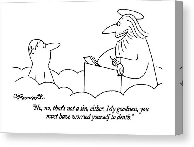 (st. Peter Talking To Man Who Is Standing At The Pearly Gates Of Heaven) Sins Canvas Print featuring the drawing No, No, That's Not A Sin, Either. My Goodness by Charles Barsotti