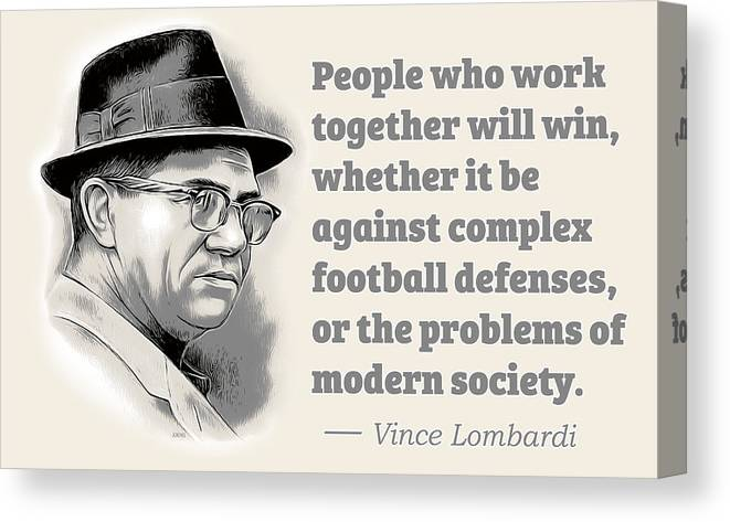 Vince Lombardi Canvas Print featuring the digital art Working Together by Greg Joens