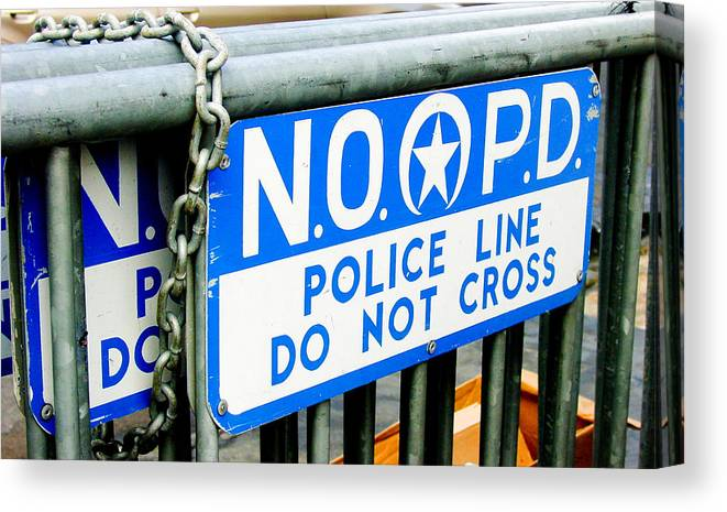New Orleans Canvas Print featuring the photograph Police Line Do Not Cross by Linda Kish