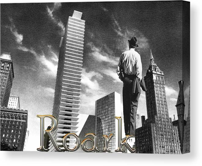 Howard Roark Canvas Print featuring the digital art Howard Roark by Robert Tracy