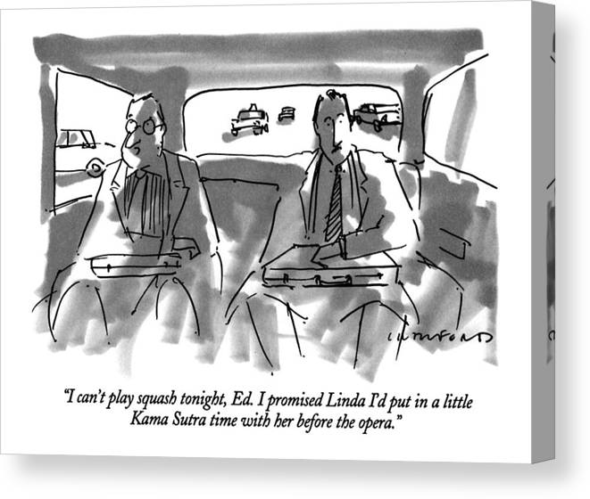 One Businessman To Another In The Backseat Of A Car. Marriage Canvas Print featuring the drawing I Can't Play Squash Tonight by Michael Crawford