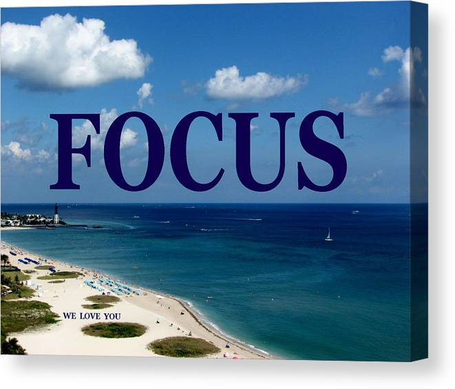 Focus Canvas Print featuring the digital art FOCUS We Love You by Corinne Carroll