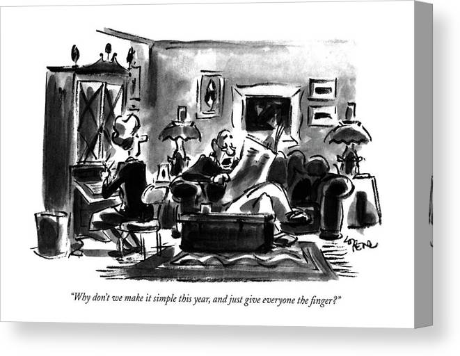 Husband Says To Wife In Living Room.  Holidays Canvas Print featuring the drawing Why Don't We Make It Simple This Year by Lee Lorenz