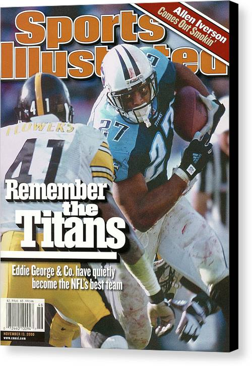 Sports Illustrated Canvas Print featuring the photograph Tennesse Titans Eddie George... Sports Illustrated Cover by Sports Illustrated