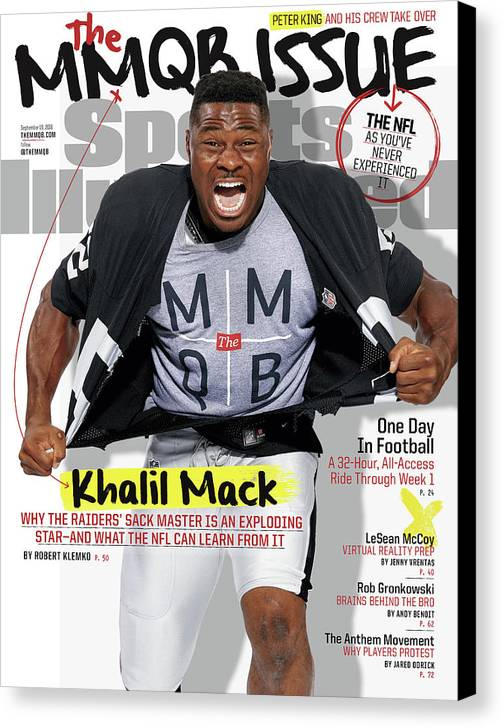Magazine Cover Canvas Print featuring the photograph The Mmqb Issue Oakland Raiders Khalil Mack Sports Illustrated Cover by Sports Illustrated