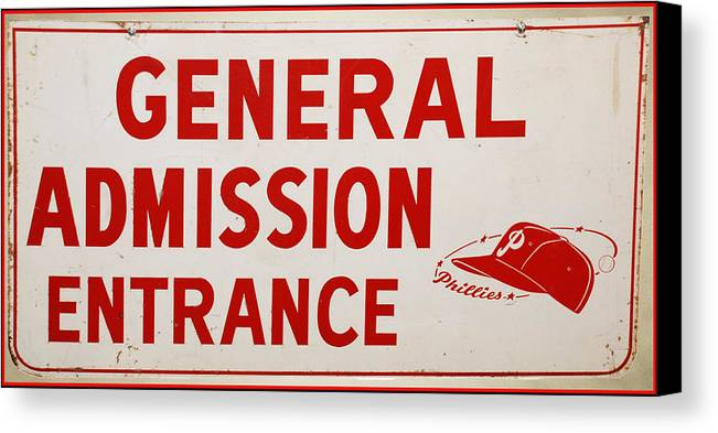 Phillies General Admission Sign From Connie Mack Stadium Canvas Print featuring the photograph Phillies General Admission Sign From Connie Mack Stadium by Bill Cannon