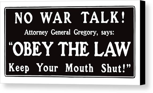 Ww1 Canvas Print featuring the mixed media Obey The Law Keep Your Mouth Shut by War Is Hell Store