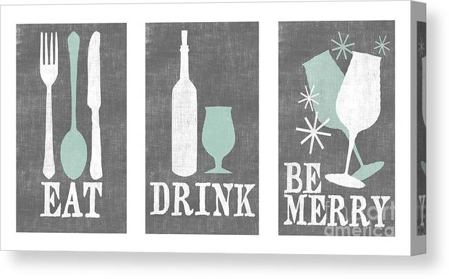 Eat Canvas Print featuring the digital art Eat Drink Be Merry by Misty Diller