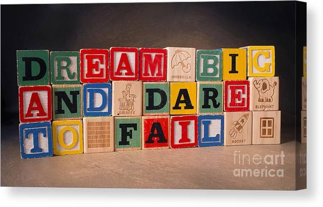Dream Big And Dare To Fail Canvas Print featuring the photograph Dream Big And Dare To Fail by Art Whitton