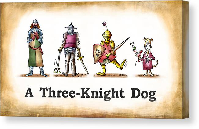 Humor Canvas Print featuring the digital art Three Knight Dog by Mark Armstrong