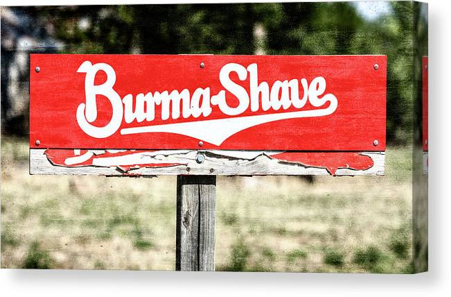 Burma-shave Canvas Print featuring the photograph Burma Shave #1 by Stephen Stookey