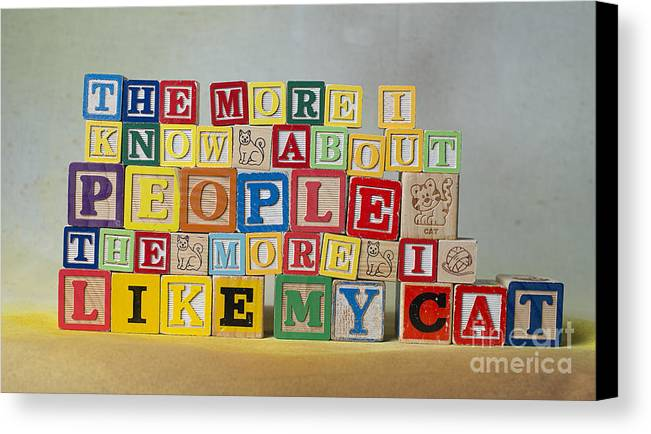 The More I Know About People Canvas Print featuring the photograph The More I Know About People The More I Like My Cat by Art Whitton