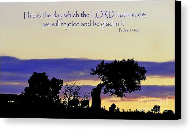 Jesus Canvas Print featuring the photograph The Bible Psalm 118 24 by Ron Tackett