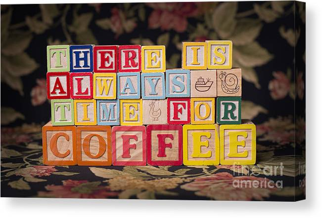 There Is Always Time For Coffee Canvas Print featuring the photograph There Is Always Time For Coffee by Art Whitton