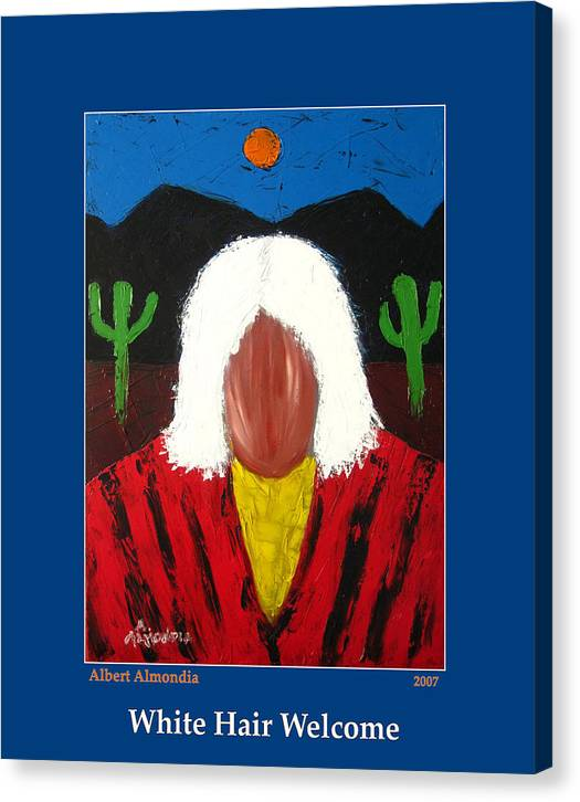 Native American Canvas Print featuring the painting White Hair Welcome by Albert Almondia