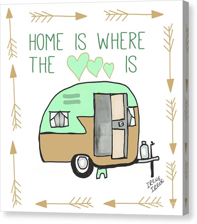 Home Is Where Your Story Begins Canvas Print featuring the painting Home Is Where The Heart Is Campling Trailer Vintage by Irene Irene