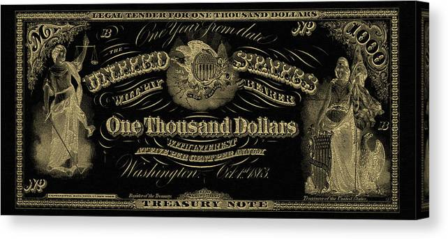 'paper Currency' Collection By Serge Averbukh Canvas Print featuring the digital art U. S. One Thousand Dollar Bill - 1863 $1000 Usd Treasury Note In Gold On Black by Serge Averbukh