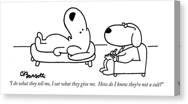 Cults Canvas Print featuring the drawing I Do What They Tell by Charles Barsotti