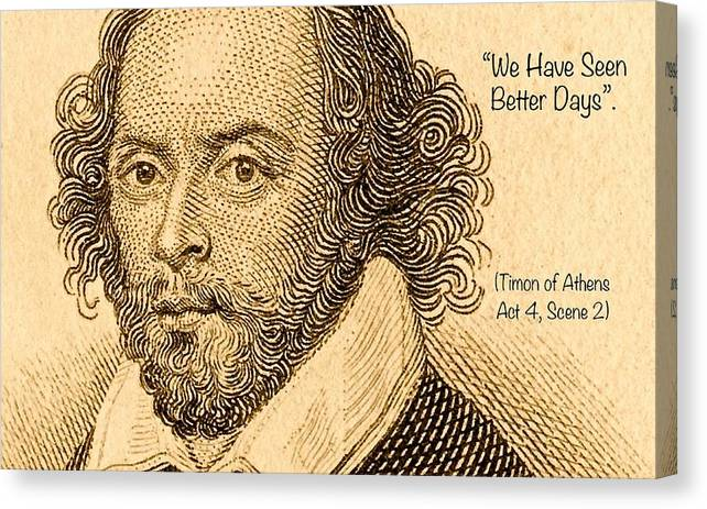 Quote From William Shakespeare Canvas Print featuring the digital art We Have Seen Better Days by James Temple