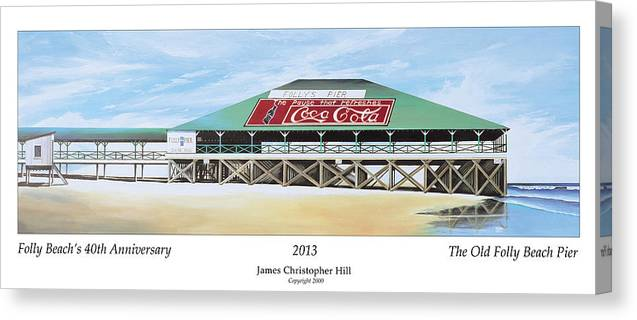 Sunrise Canvas Print featuring the painting Folly Beach Original Pier by James Christopher Hill