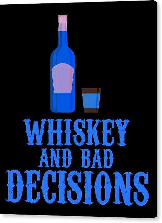 Whiskey And Bad Decisions Blue by Kaylin Watchorn