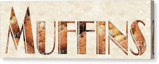 Food Canvas Print featuring the photograph The Word Is Muffins by Andee Design