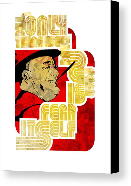 Typography Canvas Print featuring the digital art Fdr Only Fear On White by Jeff Steed