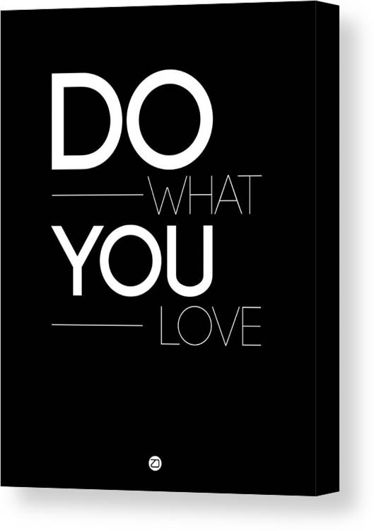 Love Canvas Print featuring the digital art Do What You Love Poster 1 by Naxart Studio