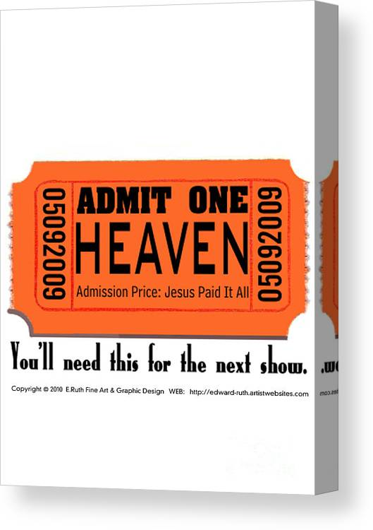 Heaven Canvas Print featuring the digital art Admit One by Edward Ruth