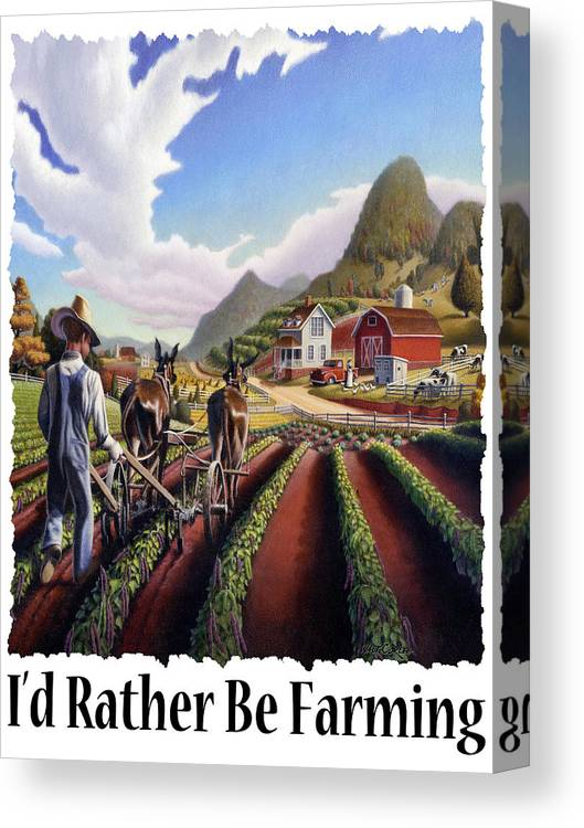 Id Rather Be Farming Canvas Print featuring the painting Id Rather Be Farming - Appalachian Farmer Cultivating Peas - Farm Landscape 2 by Walt Curlee