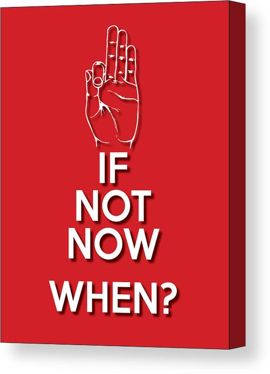 Wisdom Canvas Print featuring the digital art If Not Now 2 Red by Splendid Notion Series