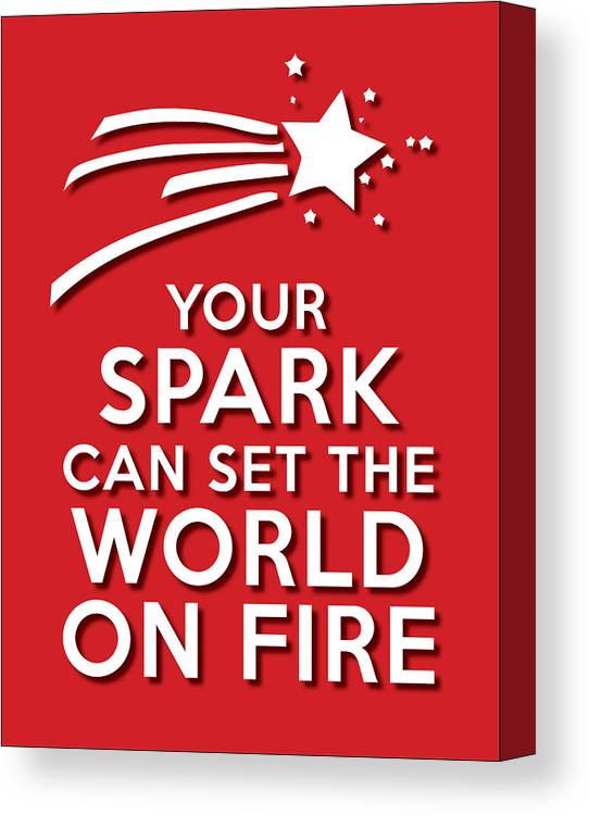 Life Message Canvas Print featuring the photograph Your Spark Red by Splendid Notion Series