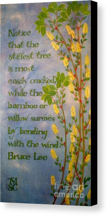 Bruce Lee Quote Canvas Print featuring the painting Bruce Lee, Willow Quote by Teresa Marie Staal-Cowley