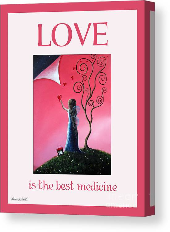Love Canvas Print featuring the painting Love Is The Best Medicine By Shawna Erback by Erback Art