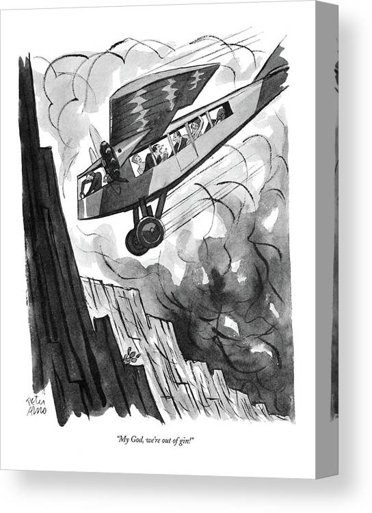 (passenger In Airplane As It Is About To Crash Into Mountainside.) Psychology Canvas Print featuring the drawing My God, We're Out Of Gin! by Peter Arno