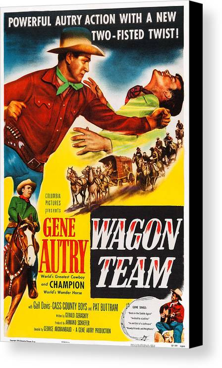 1950s Poster Art Canvas Print featuring the photograph Wagon Team, Us Poster Art, Gene Autry by Everett