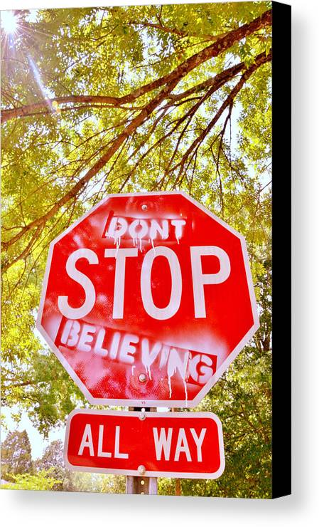 Sign Canvas Print featuring the photograph Don't Stop Believing by Victoria Lawrence