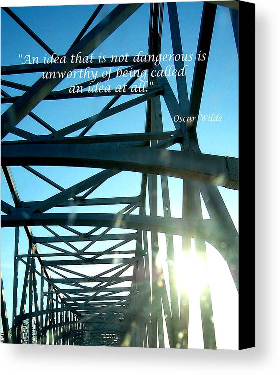 Quotes Canvas Print featuring the photograph An Idea That Is Not Dangerous by Heather S Huston