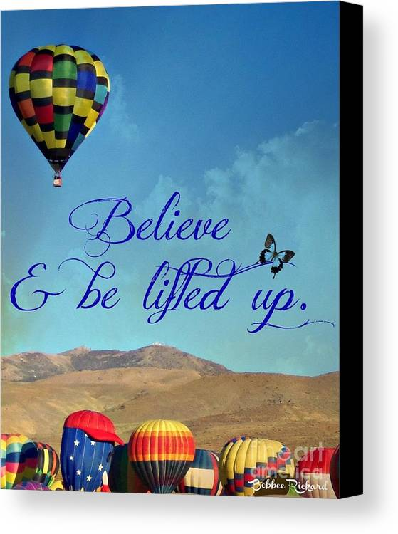 Believe Canvas Print featuring the photograph Believe And Be Lifted Up by Bobbee Rickard